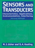Sensors and Transducers: Characteristics, Applications, Instrumentation, Interfacing