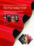 The Fashion Designer's Textile Directory: A Guide to Fabrics' Properties, Characteristics