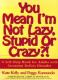 You Mean I'm Not Lazy Stupid or Crazy
