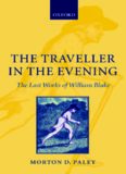 The Traveller in the Evening The Last Works of William Blake: The Last Works of William Blake