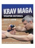 Krav Maga Weapon Defenses  The Contact Combat System of the Israel Defense Forces