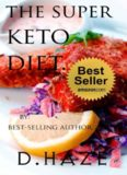 The Super Keto Diet. The Ultimate Keto Recipe Book.: The way we are designed to eat.
