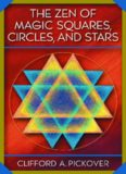 The Zen of Magic Squares, Circles, and Stars: An Exhibition of Surprising Structures across