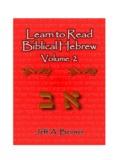 Learn to Read Biblical Hebrew ~ Volume 2
