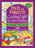 Fix-It And Forget-It Cooking Light For Slow Cookers 600 Healthy, Low-Fat Recipes For Your Slow