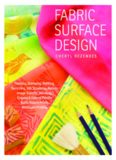Fabric Surface Design  Painting, Stamping, Rubbing, Stenciling, Silk Screening, Resists, Image
