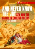 'And Never Know the Joy'': Sex and the Erotic in English Poetry