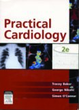 Practical Cardiology An Approach to the Management of Problems in Cardiology