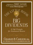 The Little Book of Big Dividends: A Safe Formula for Guaranteed Returns (Little Books. Big Profits)