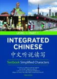 Integrated Chinese: Simplified Characters Textbook, Level 1, Part 1; 3rd Edition