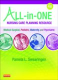 All-in-One Nursing Care Planning Resource: Medical-Surgical, Pediatric, Maternity, and Psychiatric