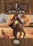 Savage Worlds: Deadlands Reloaded Player's Guide