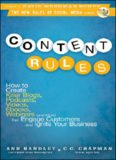 Content Rules: How to Create Killer Blogs, Podcasts, Videos, Ebooks, Webinars (and More