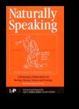 Naturally Speaking - A Dictionary of Quotations on Biology, Botany, Nature and Zoology
