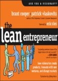 The Lean Entrepreneur: How Visionaries Create Products, Innovate with New Ventures, and Disrupt