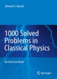 1000 Solved Problems in Classical Physics: An Exercise Book
