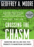 Crossing the Chasm : Marketing and Selling High-tech