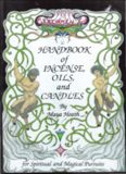 Ceridwen's Handbook of Incense Oils and Candles; A Guide to the Magical and Spiritual uses of Oils