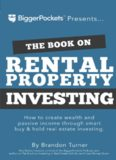 The Book on Rental Property Investing: How to Create Wealth and Passive Income Through Intelligent