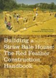 Building A Straw Bale House - A Red Feather Construction Handbook