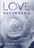 Love Never Fails By Kenneth E. Hagin