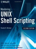 Mastering Unix Shell Scripting, 2nd Edition: Bash, Bourne, and Korn Shell Scripting for Programmers