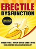 ERECTILE DYSFUNCTION: How To Get Rock-Solid Erections - Libido, Erection, Sexual Health & Sexuality