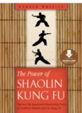 The Power of Shaolin Kung Fu: Harness the Speed and Devastating Force of Southern Shaolin Jow Ga