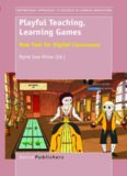Playful Teaching, Learning Games: New Tool for Digital Classrooms
