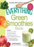 The Everything Green Smoothies Book: Includes The Green Go-Getter, Cleansing Cranberry, Pomegranate