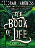 The Book of Life: A Novel (All Souls Trilogy book 3)