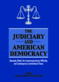 The Judiciary in American Democracy: Alexander Bickel, the Countermajoritarian Difficulty