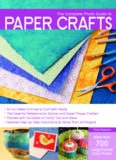 The Complete Photo Guide to Paper Crafts: *All You Need to Know to Craft with Paper * The Essential