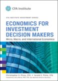 Economics for Investment Decision Makers: Micro, Macro, and International Economics