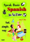 Speak Basic Spanish-- in No Time