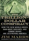 The Trillion-Dollar Conspiracy: How the New World Order, Man-Made Diseases, and Zombie Banks