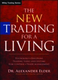 The New Trading for a Living: Psychology, Discipline, Trading Tools and Systems, Risk Control