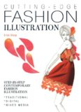 Cutting Edge Fashion Illustration: Step-by-step Contemporary Fashion Illustration - Traditional