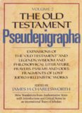The Old Testament Pseudepigrapha, Vol. 2: Expansions of the Old Testament and Legends, Wisdom