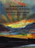 Romanticism and the School of Nature  Nineteenth-Century Drawings and Paintings from the Karen B