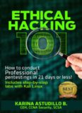 ETHICAL HACKING 101: How to conduct professional pentestings in 21 days or less!