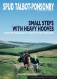 Small Steps with Heavy Hooves: A Mother's Walk Back to Health in the Highlands