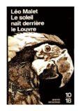 Léo Malet - Le Soleil Naît derrière le Louvre