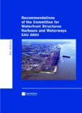 Recommendations of the Committee for Waterfront Structures Harbours and Waterways : EAU 2004
